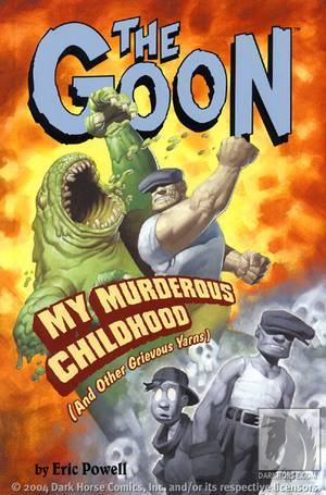 The Goon 2: My Murderous Childhood (and Other Grievous Yarns)
