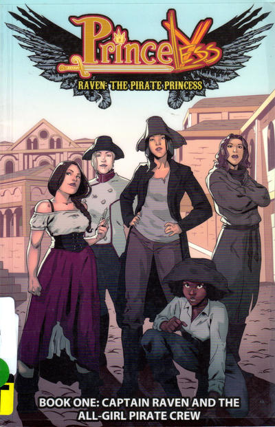 Princeless: Raven, The Pirate Princess Book One – Captain Raven and the All-Girl Pirate Crew