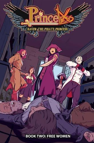 Princeless: Raven, The Pirate Princess Book Two – Free Women
