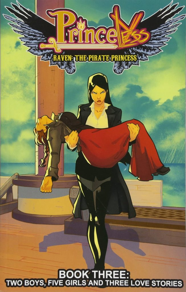 Princeless: Raven, The Pirate Princess Book Three – Two Boys, Five Girls and Three Love Stories