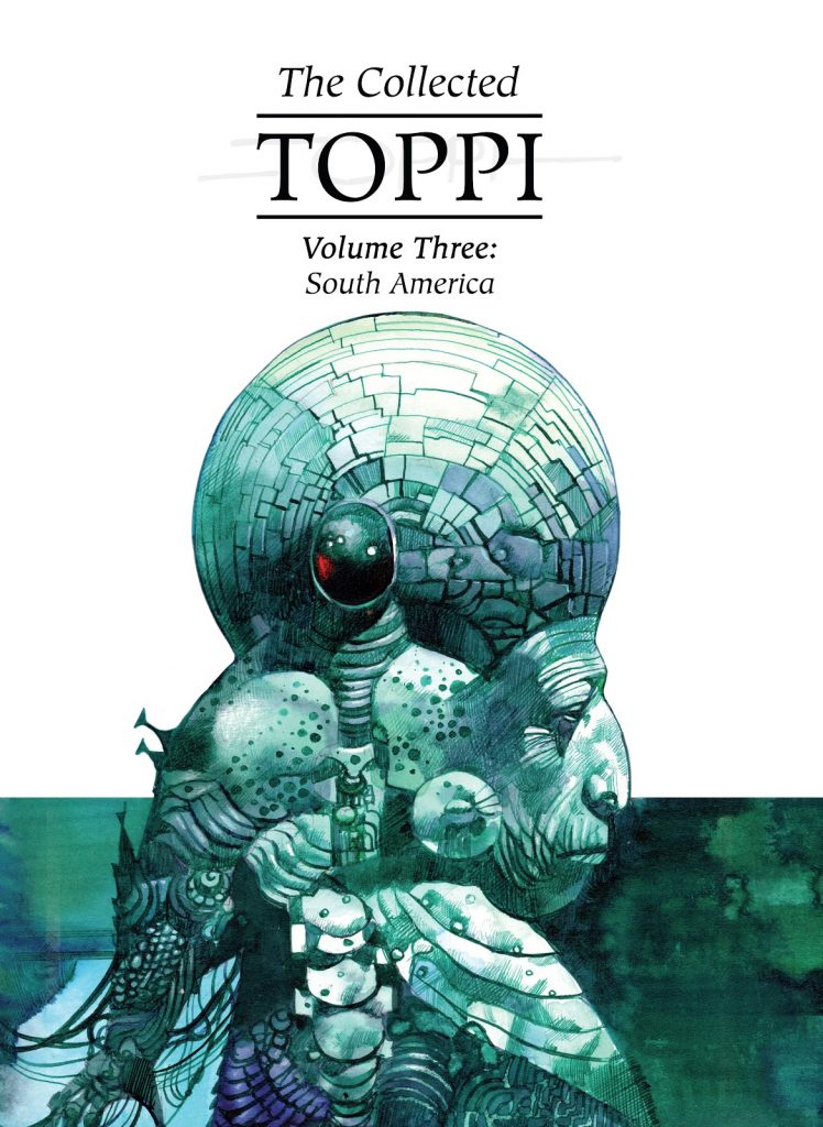 The Collected Toppi Volume Three: South America