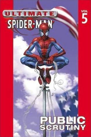 Ultimate Spider-Man Vol. 5: Public Scrutiny