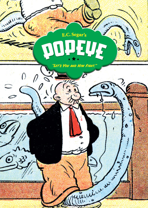 "E. C. Segar's Popeye Vol. 3: ""Let's You and Him Fight"""