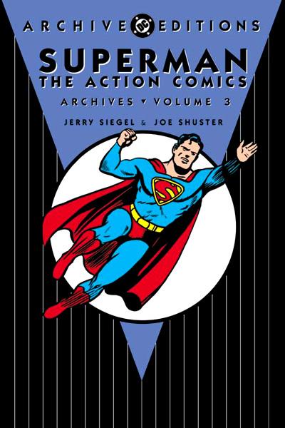 Superman: The Action Comics Archives Volume 3