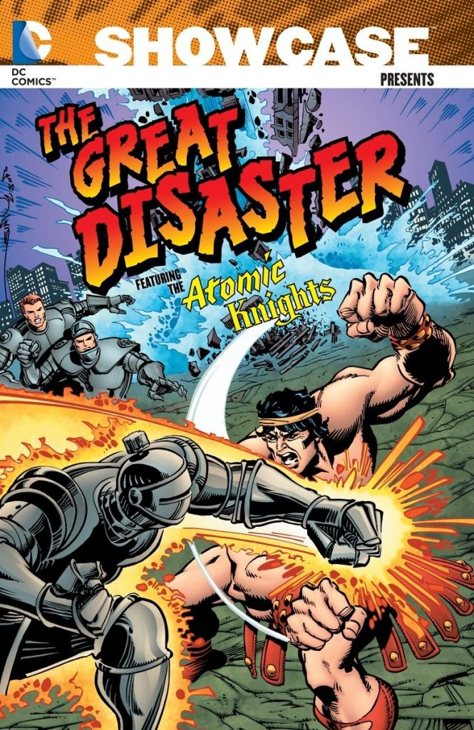 Showcase Presents The Great Disaster, featuring the Atomic Knights