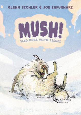 Mush! Sled Dogs With Issues