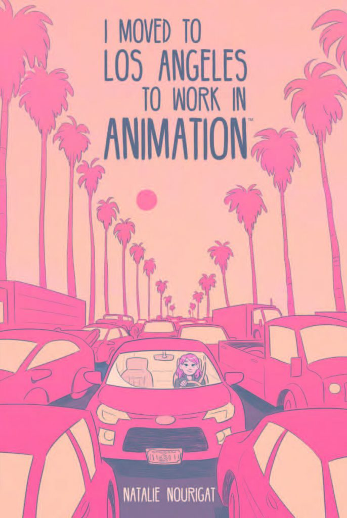 I Moved to Los Angeles to Work in Animation