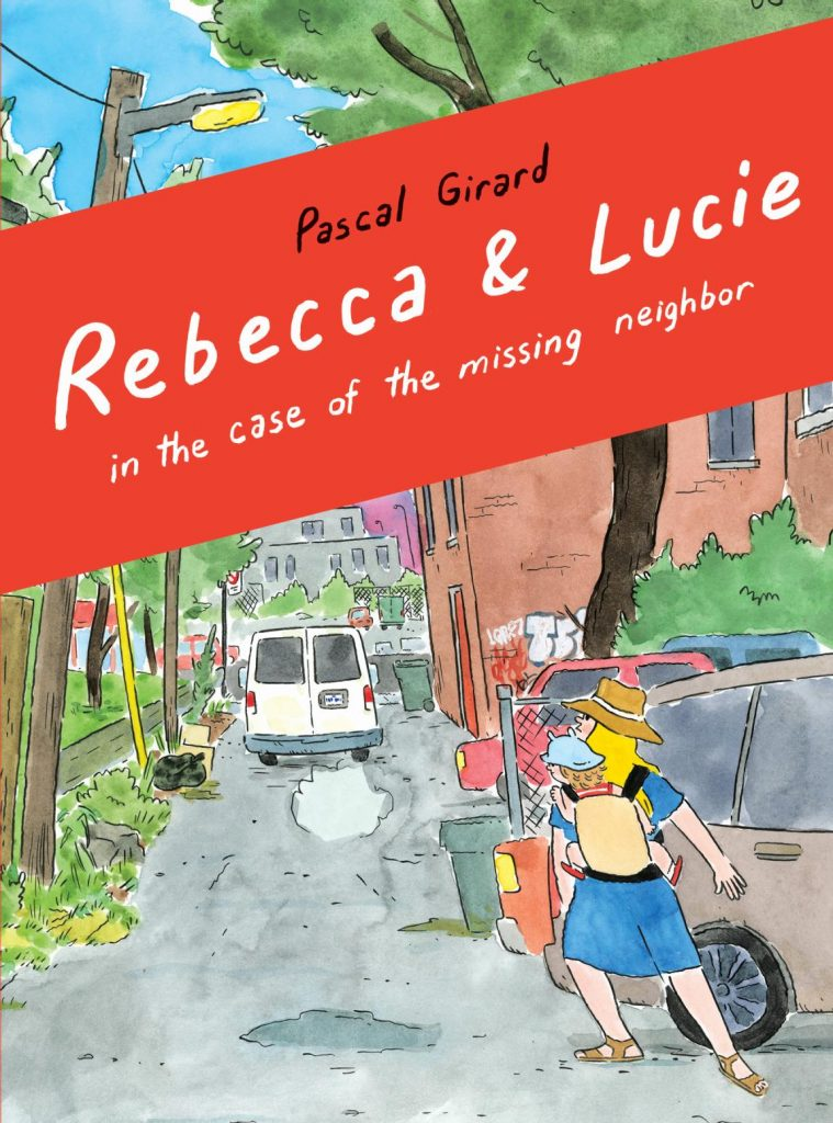 Rebecca and Lucie in the Case of the Missing Neighbor